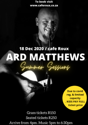 ARD MATTHEWS Summer Session (Arrive from 4pm. Music at 5 - 6.30pm) @ cafe roux, Noordhoek