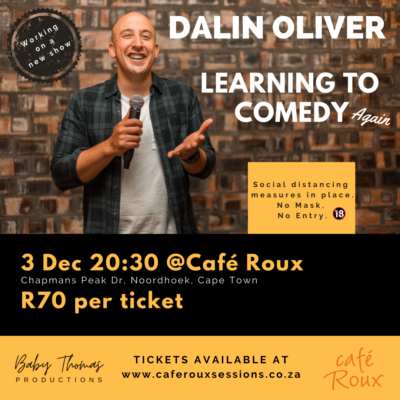 Dalin Oliver- Learning to Comedy Again 2020 @ cafe roux, Noordhoek